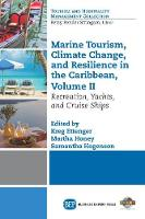 Marine Tourism, Climate Change, and Resilience in the Caribbean, Volume II: Recreation, Yachts, and Cruise Ships (Paperback)