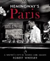 Hemingway's Paris: A Writer's City in Words and Images (Paperback)