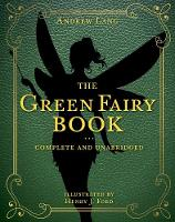 The Green Fairy Book: Complete and Unabridged - Andrew Lang Fairy Book Series 3 (Hardback)