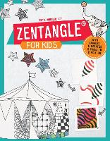 Zentangle for Kids: With Tangles, Templates, and Pages to Tangle On (Paperback)