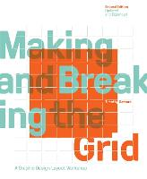 Making and Breaking the Grid, Second Edition, Updated and Expanded: A Graphic Design Layout Workshop (Paperback)