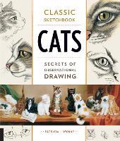 Classic Sketchbook: Cats: Secrets of Observational Drawing - Classic Sketchbook (Paperback)