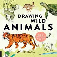 Drawing Wild Animals: Essential Techniques and Fascinating Facts for the Curious Artist (Paperback)