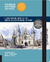 The Urban Sketching Art Pack: A Guide Book and Sketch Pad for Drawing on Location Around the World-Includes a 112-page paperback book plus 112-page sketchpad (Hardback)