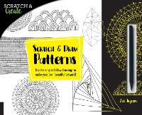 Scratch & Create: Scratch and Draw Patterns: Use the easy-to-follow drawings to make your own beautiful artwork! - Scratch & Create (Paperback)