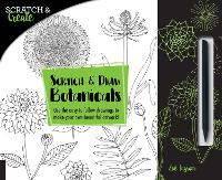 Scratch & Create: Scratch and Draw Botanicals: Use the easy-to-follow drawings to make your own beautiful artwork! - Scratch & Create (Paperback)