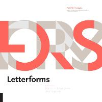 Letterforms: Typeface Design from Past to Future (Hardback)