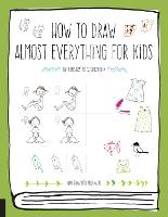 How to Draw Almost Everything for Kids - Almost Everything (Paperback)