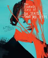 Classics Reimagined, The Strange Case of Dr. Jekyll and Mr. Hyde - Classics Reimagined (Hardback)
