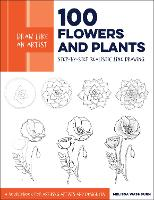 Draw Like an Artist: 100 Flowers and Plants: Volume 2