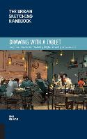 The Urban Sketching Handbook Drawing with a Tablet: Volume 9
