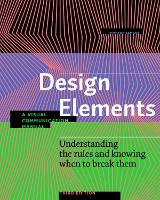 Design Elements, Third Edition: Understanding the rules and knowing when to break them - A Visual Communication Manual - Design Elements (Paperback)