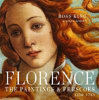 Florence: The Paintings & Frescoes, 1250-1743 (Hardback)