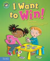 I Want to Win!: A Book about Being a Good Sport - Our Emotions and Behavior (Hardback)