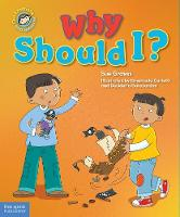 Why Should I?: A Book about Respect - Our Emotions and Behavior (Hardback)