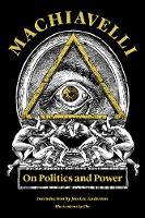 Machiavelli: On Politics and Power - Restless Classics (Paperback)