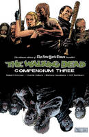 The Walking Dead Compendium Volume 3 (Paperback)