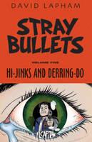 Stray Bullets Volume 5: Hi-Jinks and Derring-Do (Paperback)