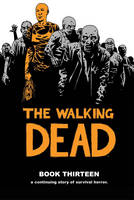 The Walking Dead Book 13 (Hardback)