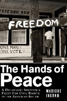 The Hands of Peace: A Holocaust Survivor's Fight for Civil Rights in the American South (Hardback)