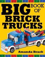 Big Book of Brick Trucks (Hardback)