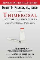 Thimerosal: Let the Science Speak: The Evidence Supporting the Immediate Removal of Mercury--a Known Neurotoxin--from Vaccines (Hardback)