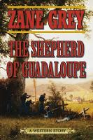 The Shepherd of Guadaloupe: A Western Story (Paperback)
