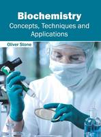 Biochemistry: Concepts, Techniques and Applications (Hardback)