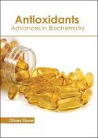 Antioxidants: Advances in Biochemistry (Hardback)