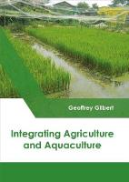 Integrating Agriculture and Aquaculture (Hardback)