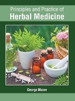 Principles and Practice of Herbal Medicine (Hardback)