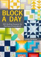 Block a Day: 365 Quilting Squares for Patchwork Inspiration! (Hardback)