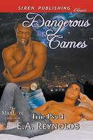 Dangerous Games [True Psy 4] (Siren Publishing Allure Manlove) (Paperback)
