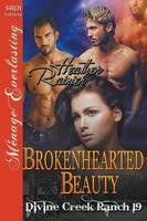 Brokenhearted Beauty [Divine Creek Ranch 19] (Siren Publishing Menage Everlasting) (Paperback)