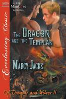 The Dragon and the Templar [Of Dragons and Wolves 11] (Siren Publishing Everlasting Classic Manlove) (Paperback)