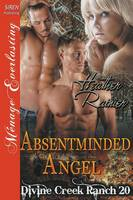 Absentminded Angel [Divine Creek Ranch 20] (Siren Publishing Menage Everlasting) (Paperback)