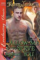 Allow Me to Serve You [Dragon Hearts 4] (Siren Publishing Everlasting Classic Manlove) (Paperback)