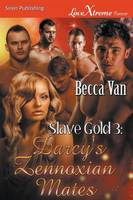 Slave Gold 3: Darcy's Zennoxian Mates (Siren Publishing Lovextreme Forever) (Paperback)