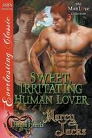 Sweet, Irritating Human Lover [Dragon Hearts 6] (Siren Publishing Everlasting Classic Manlove) (Paperback)