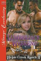 Lumberjack Weekend [Divine Creek Ranch 21] (Siren Publishing Menage Everlasting) (Paperback)
