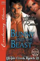 Bunny and the Beast [Divine Creek Ranch 22] (Siren Publishing Everlasting Classic) (Paperback)