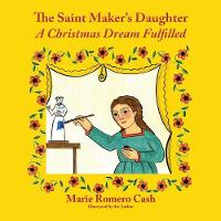 The Saint Maker's Daughter: A Christmas Dream Fulfilled (Paperback)