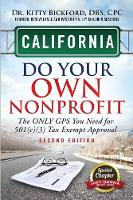 California Do Your Own Nonprofit: The Only GPS You Need for 501c3 Tax Exempt Approval - Do Your Own Nonprofit 5 (Paperback)
