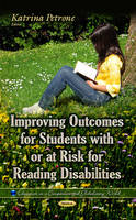 Improving Outcomes for Students with or at Risk for Reading Disabilities