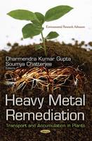 Heavy Metal Remediation: Transport and Accumulation in Plants (Hardback)