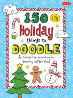 150 Fun Christmas Things to Doodle: An interactive adventure in drawing holiday fun! (Paperback)