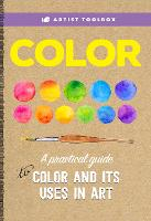 Artist Toolbox: Color: A practical guide to color and its uses in art - Artist Toolbox (Paperback)