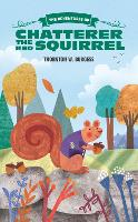 The Adventures of Chatterer the Red Squirrel - The Thornton Burgess Library (Paperback)