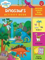 Just Imagine & Play! Dinosaurs Activity Book: Dinosaur Activity Book Includes: Stickers! Press-Outs! Puzzles & Games! - Just Imagine & Play! (Paperback)