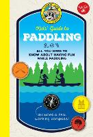 Ranger Rick Kids' Guide to Paddling: All you need to know about having fun while paddling - Ranger Rick Kids' Guides (Hardback)